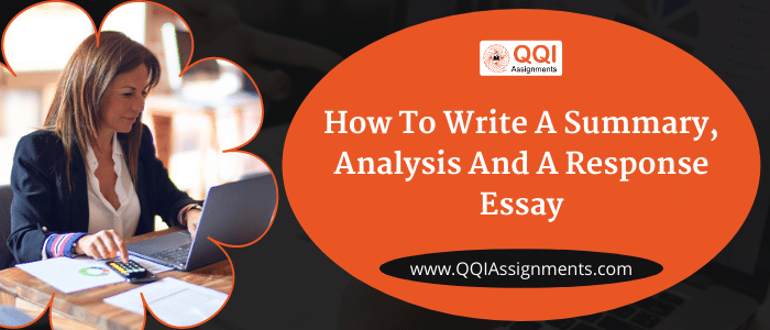 How to Write a Summary, Analysis and a Response Essay